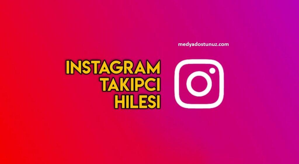instagram takipçi hilesi 2021